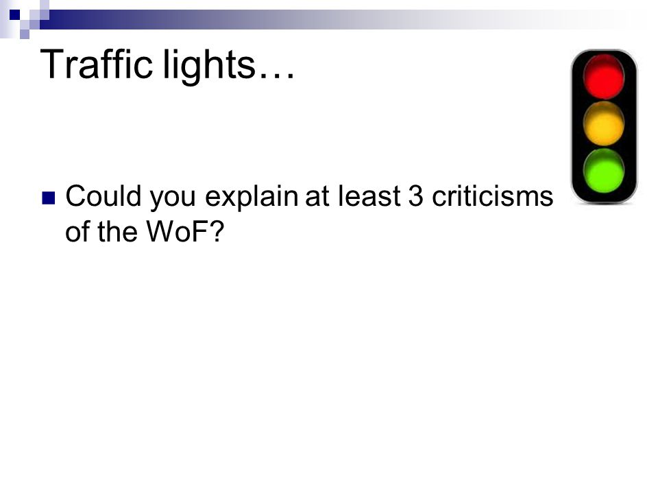 Traffic lights… Could you explain at least 3 criticisms of the WoF?