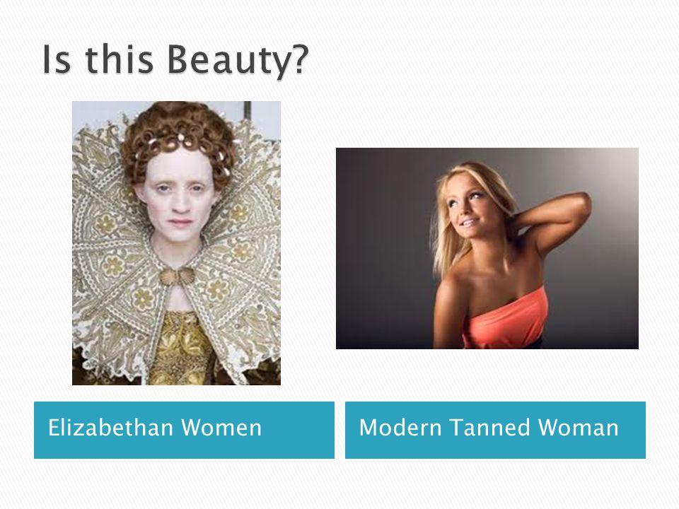 Elizabethan WomenModern Tanned Woman