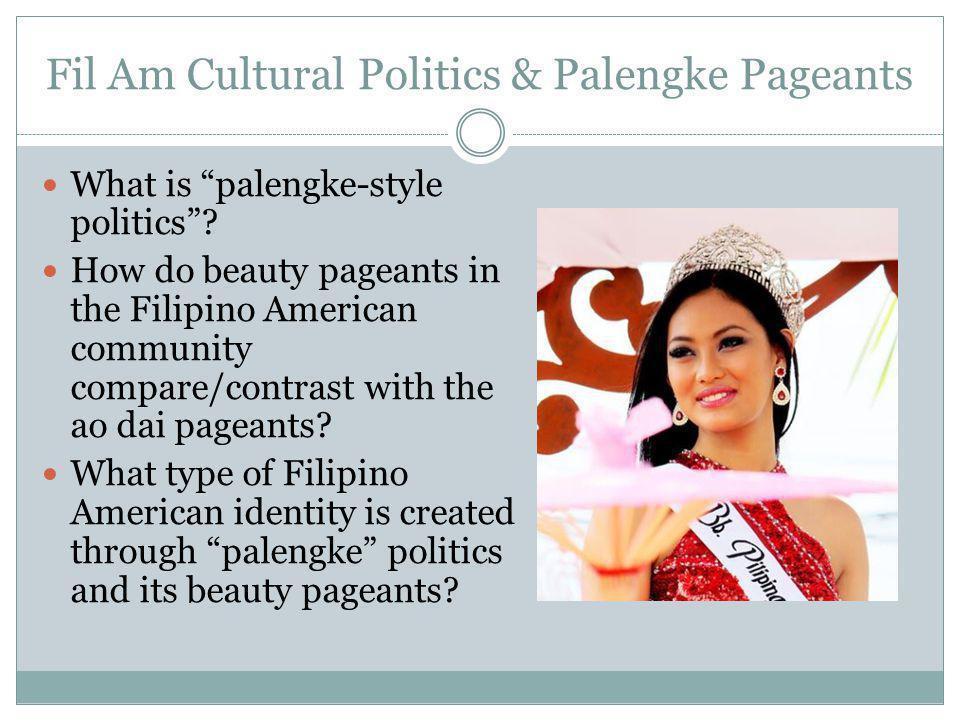 Fil Am Cultural Politics & Palengke Pageants What is palengke-style politics.
