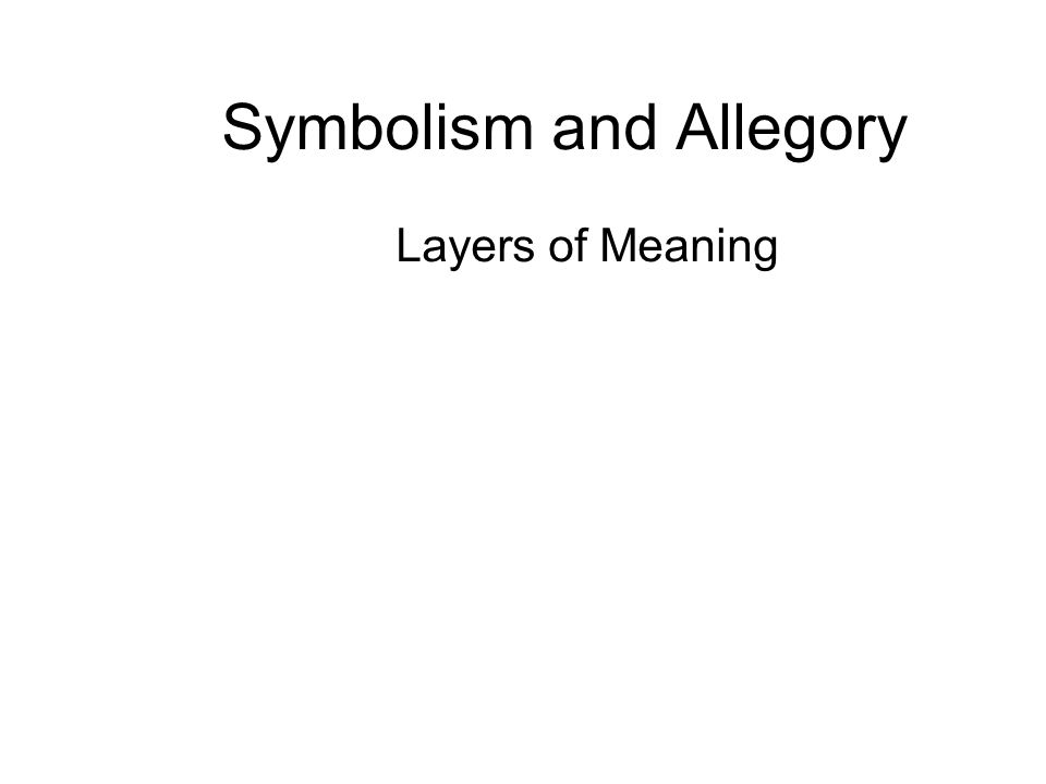 Symbolism and Allegory Layers of Meaning
