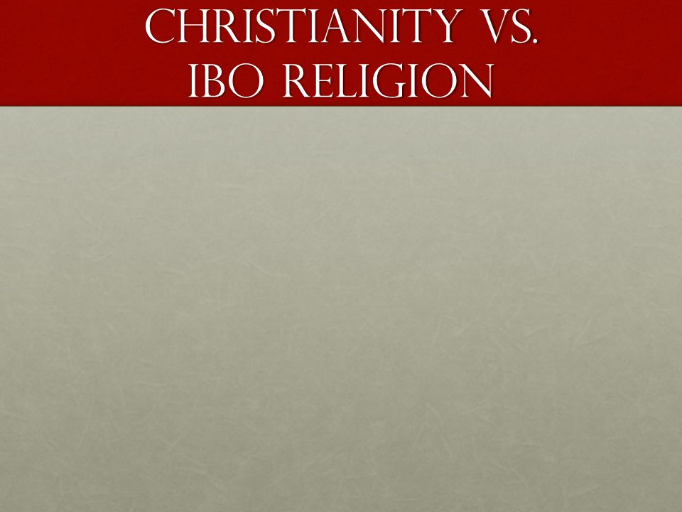Christianity vs. ibo religion