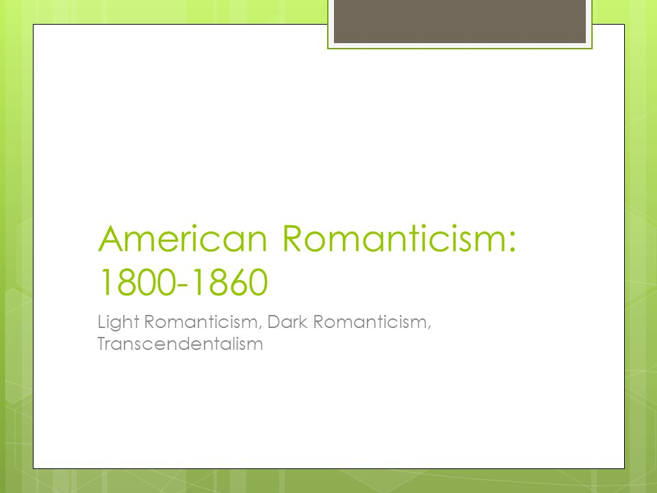 Romanticism as a Journey Away from Corruption of civilization Limits of rational thought