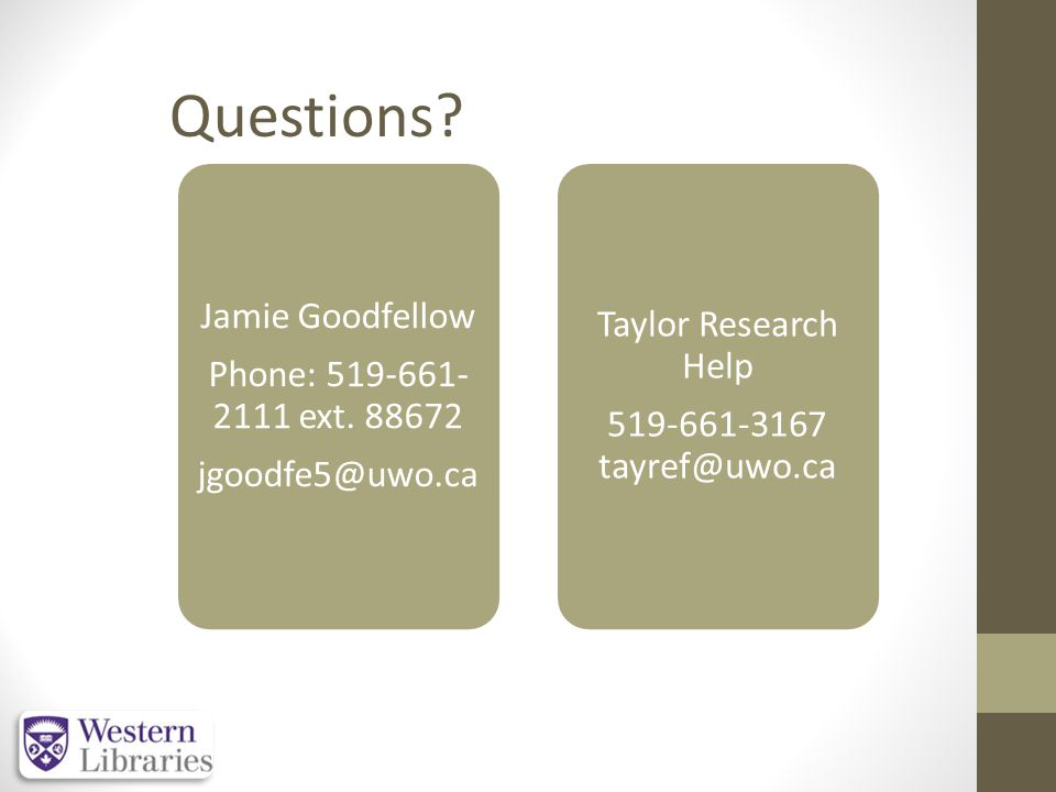 Questions. Jamie Goodfellow Phone: 519-661- 2111 ext.