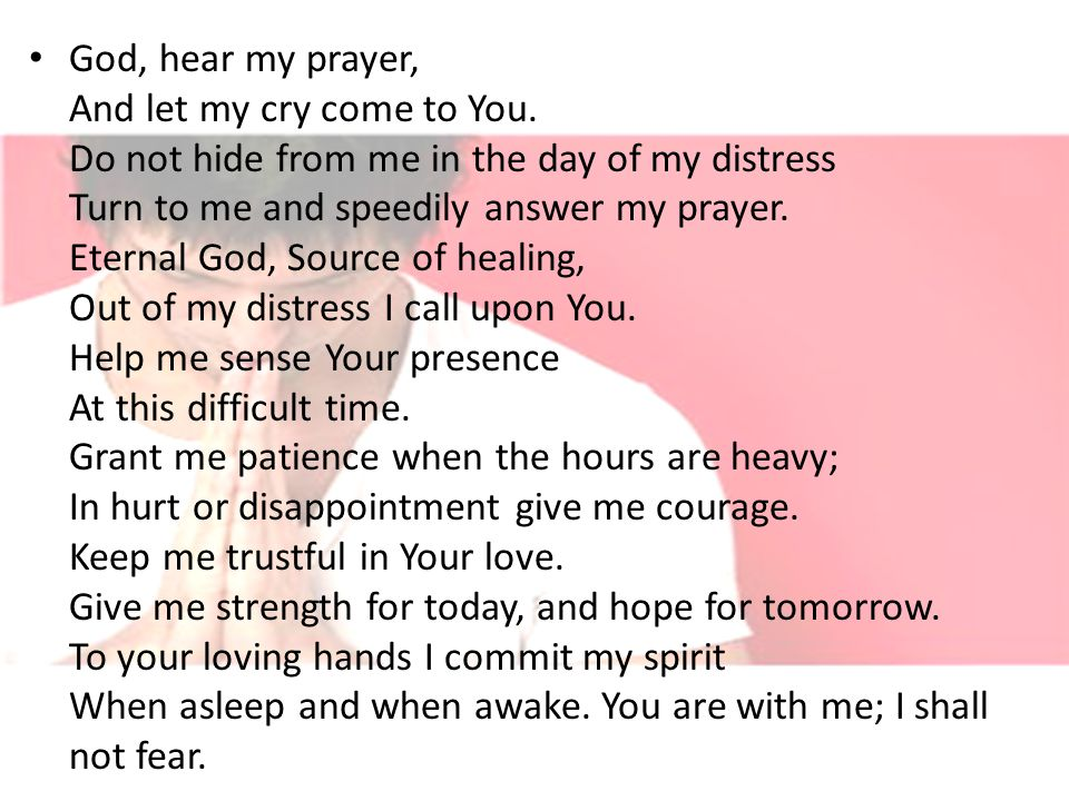 God, hear my prayer, And let my cry come to You.