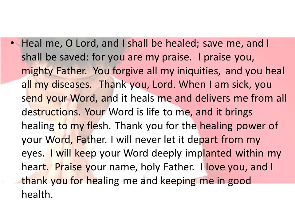 Heal me, O Lord, and I shall be healed; save me, and I shall be saved: for you are my praise.