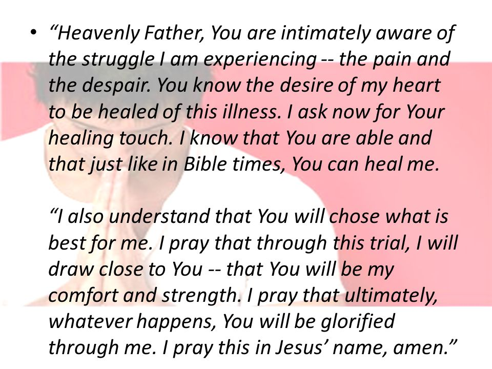 Heavenly Father, You are intimately aware of the struggle I am experiencing -- the pain and the despair.