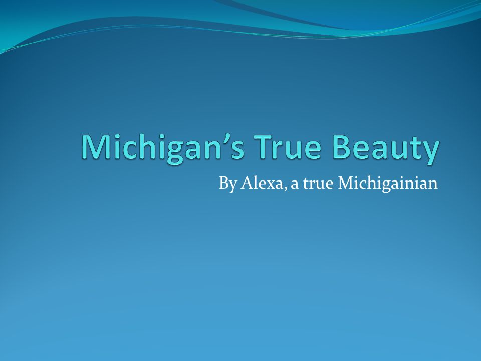 By Alexa, a true Michigainian