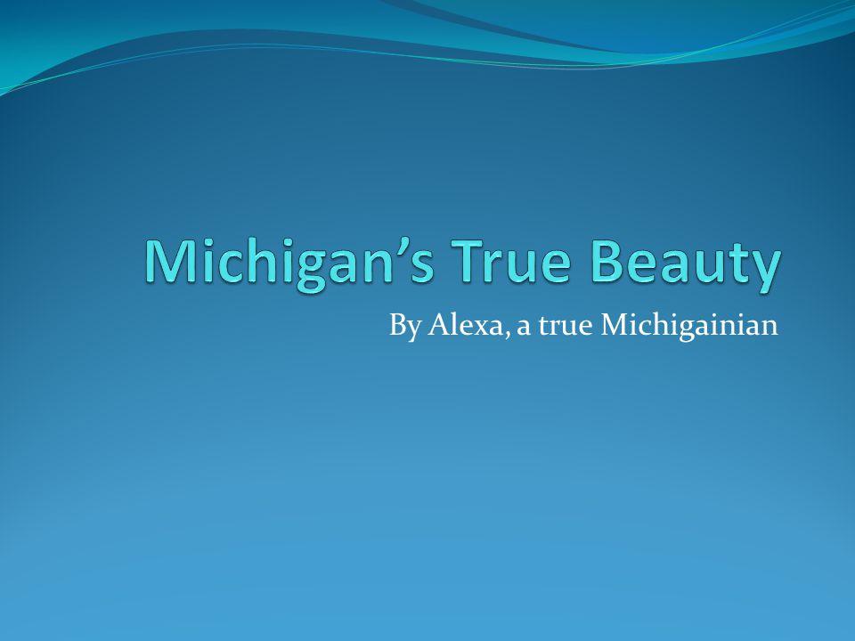 By Alexa, a true Michigainian