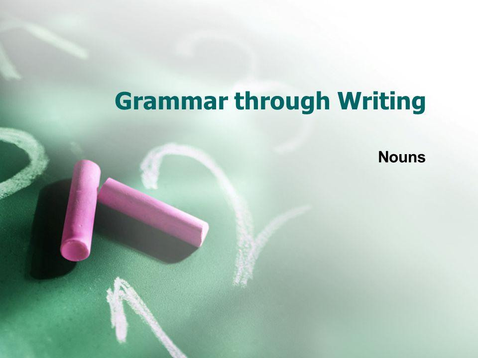 Grammar through Writing Nouns