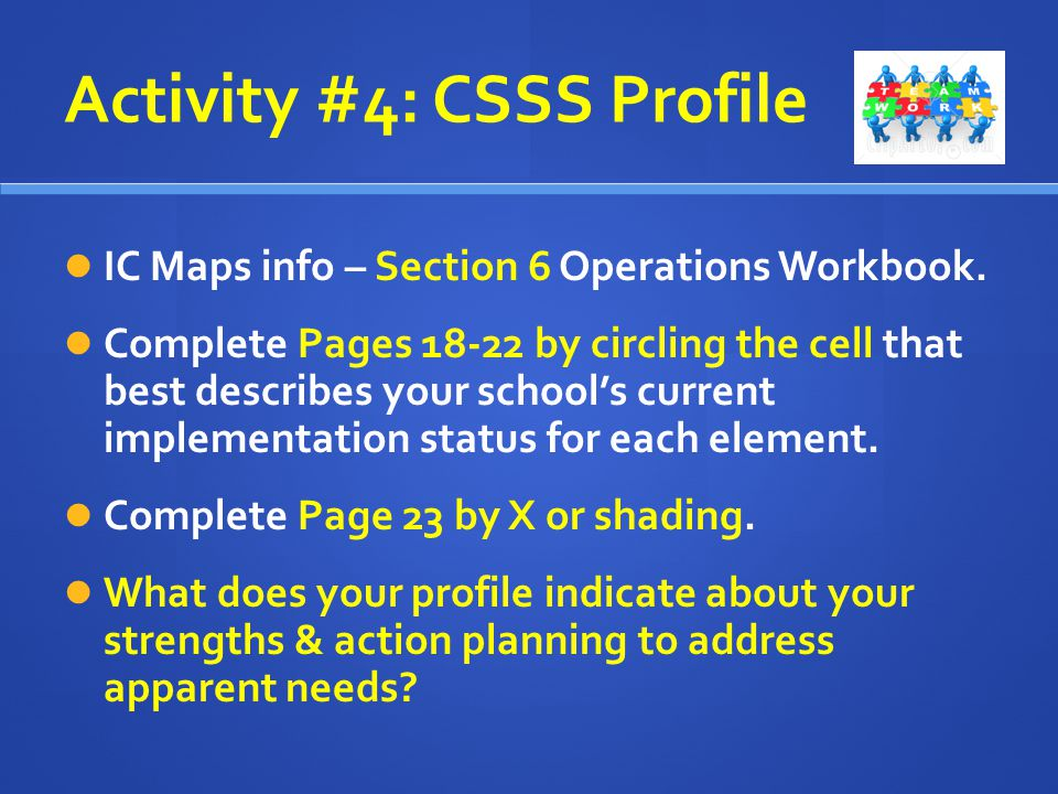 Activity #4: CSSS Profile IC Maps info – Section 6 Operations Workbook.