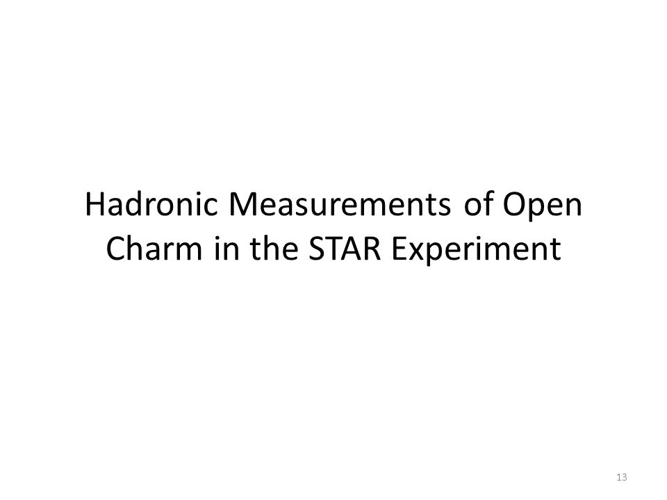Hadronic Measurements of Open Charm in the STAR Experiment 13
