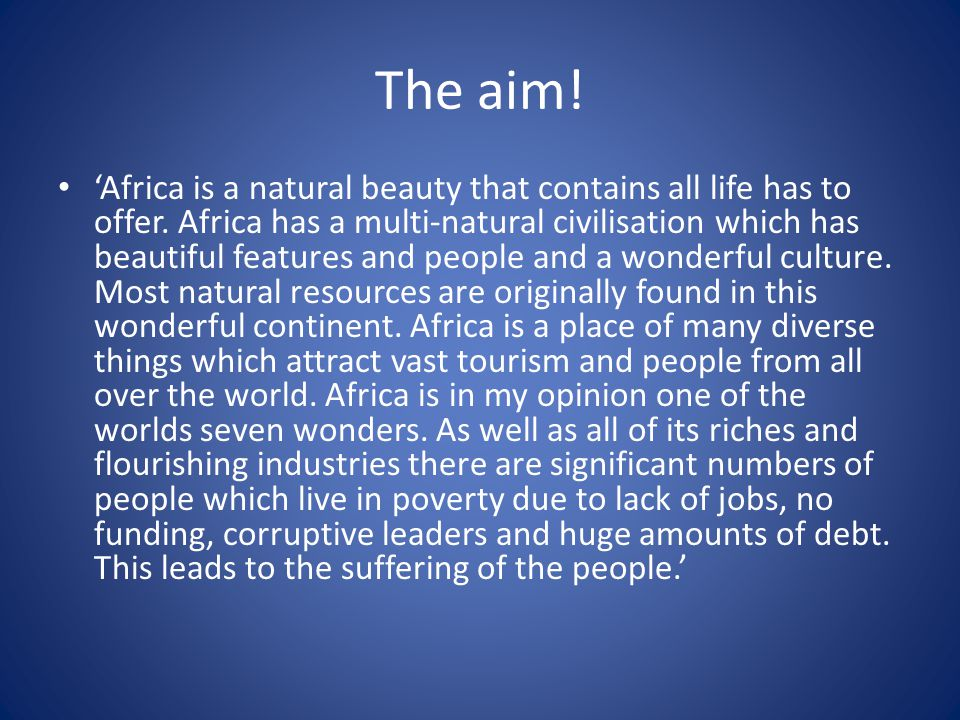 The aim. Africa is a natural beauty that contains all life has to offer.