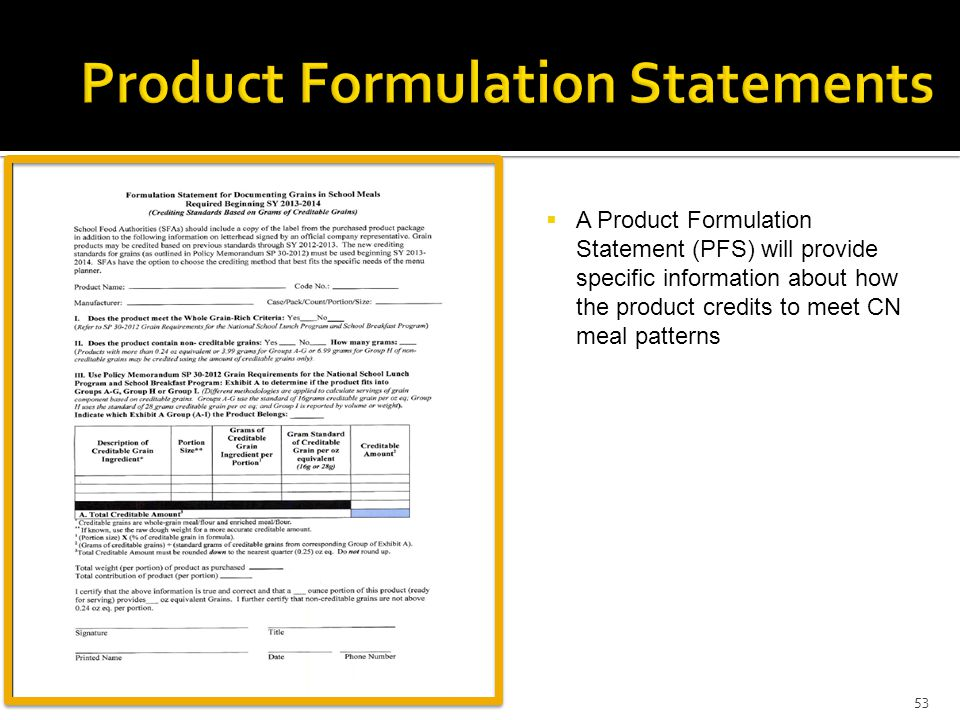 53 A Product Formulation Statement (PFS) will provide specific information about how the product credits to meet CN meal patterns