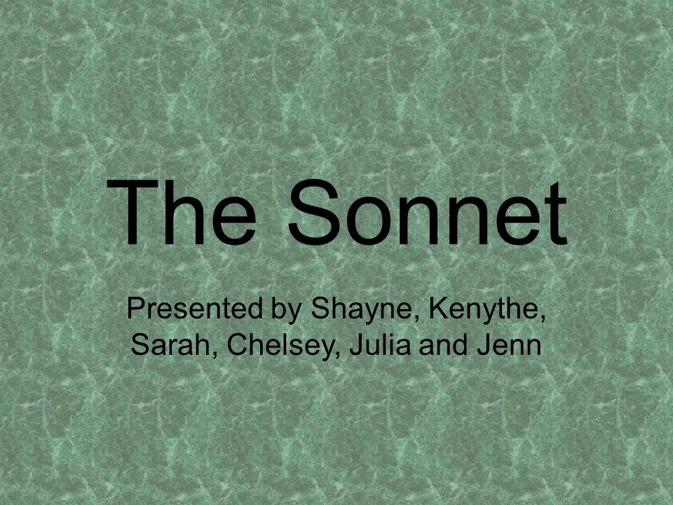 The Sonnet Presented by Shayne, Kenythe, Sarah, Chelsey, Julia and Jenn