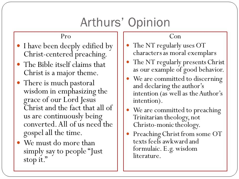 Arthurs Opinion Pro I have been deeply edified by Christ-centered preaching.
