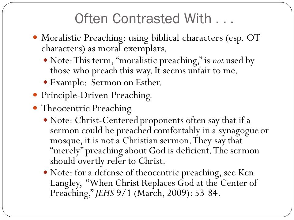Often Contrasted With...Moralistic Preaching: using biblical characters (esp.