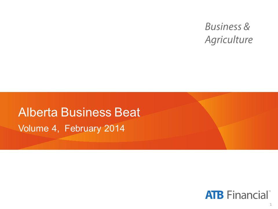 1 Alberta Business Beat Volume 4, February 2014
