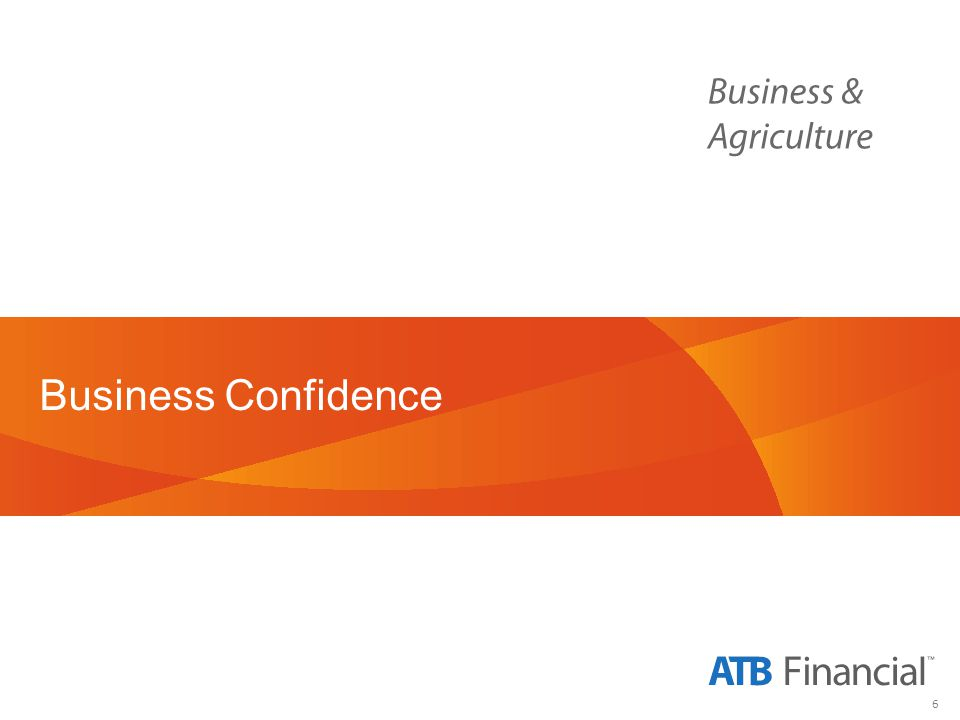 7 Business & Agriculture A very optimistic future Alberta Economy 84% will be better off or the same Your Company 92% will be better off or the same HOW DO YOU THINK… WILL BE SIX MONTHS FROM NOW.
