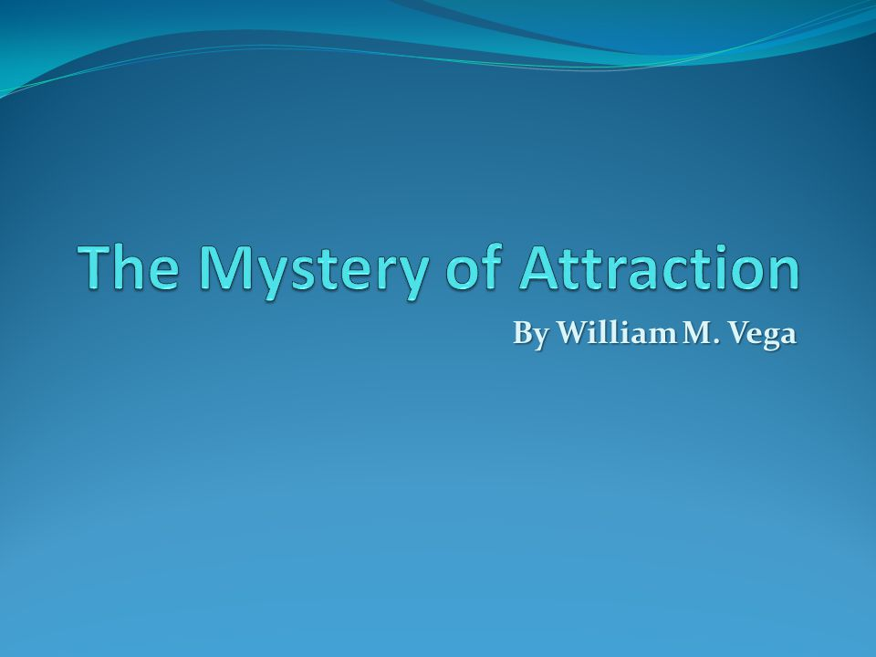 What drives Attraction.