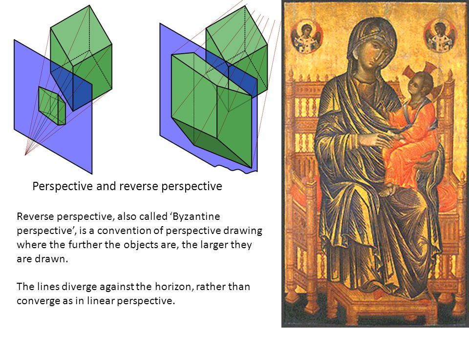Perspective and reverse perspective Reverse perspective, also called Byzantine perspective, is a convention of perspective drawing where the further the objects are, the larger they are drawn.
