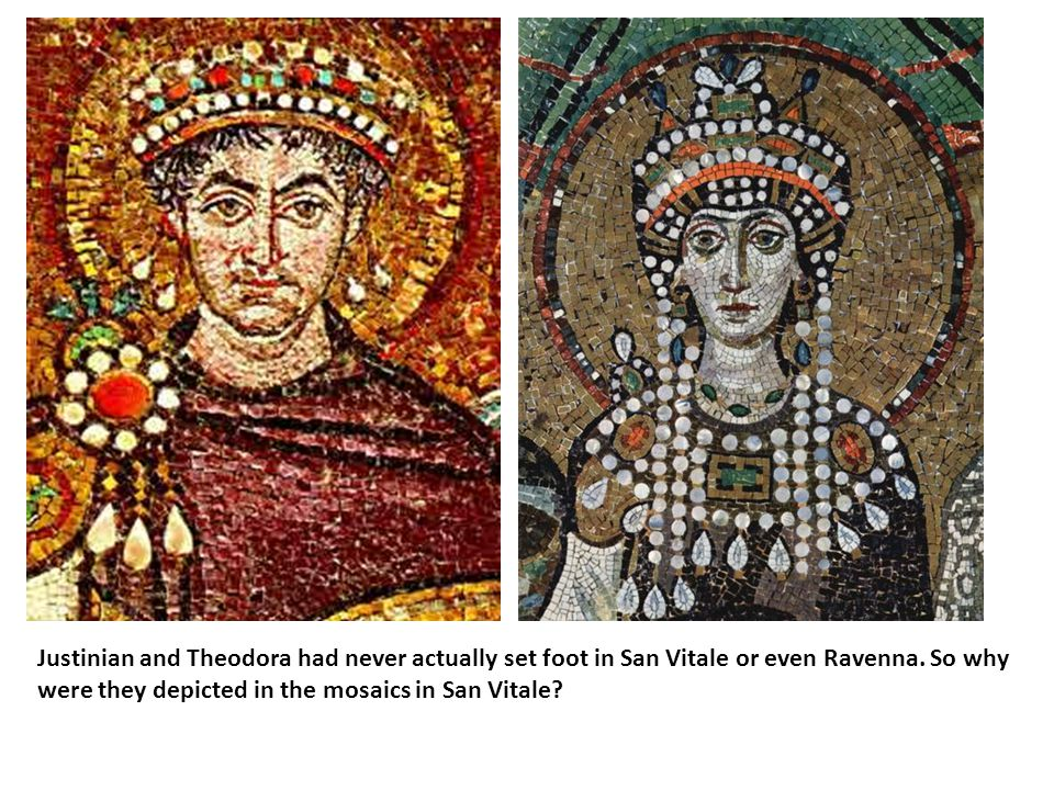 Justinian and Theodora had never actually set foot in San Vitale or even Ravenna.