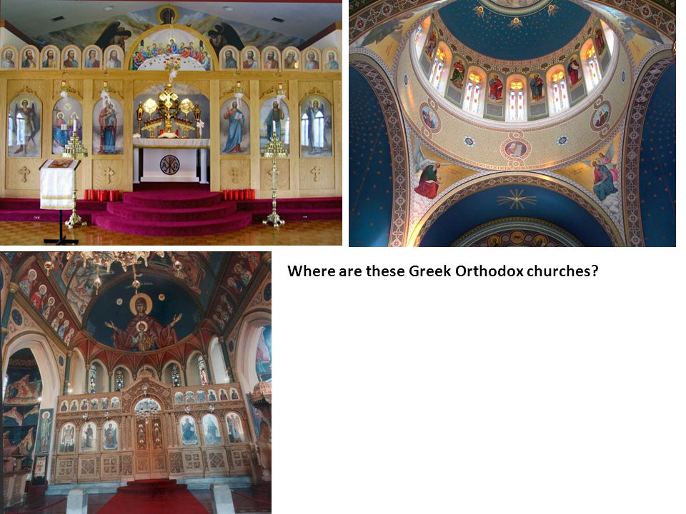 Where are these Greek Orthodox churches?