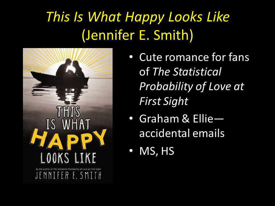 This Is What Happy Looks Like (Jennifer E.