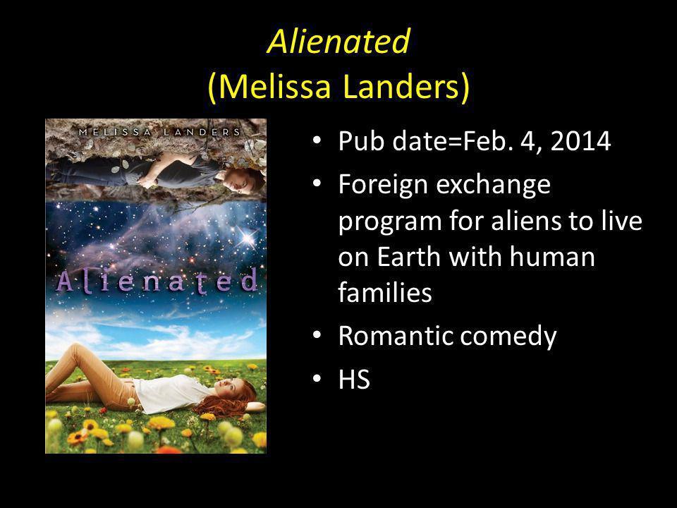 Alienated (Melissa Landers) Pub date=Feb.