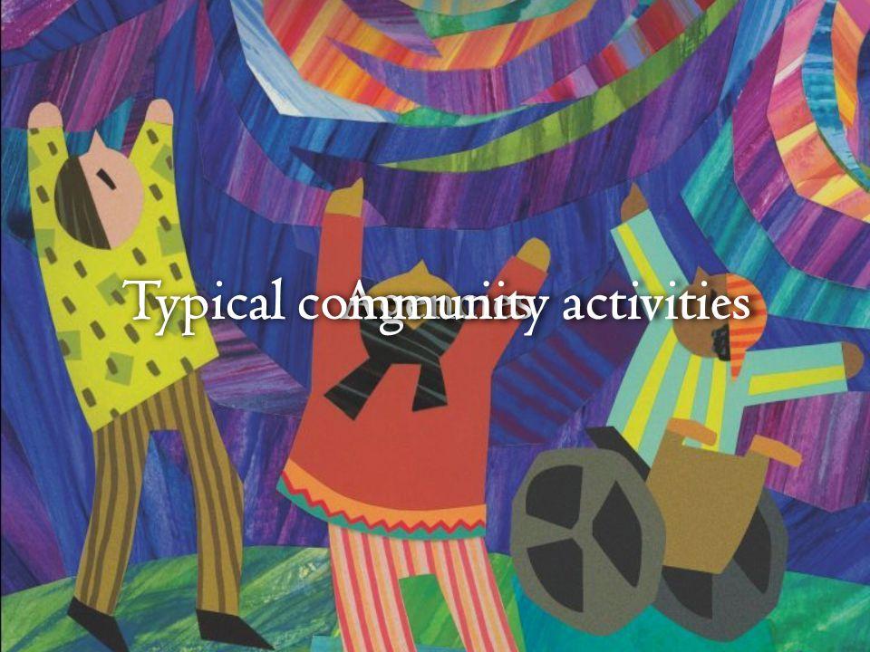 Agencies Typical community activities