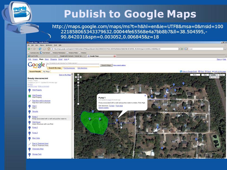 Publish to Google Maps http://maps.google.com/maps/ms t=h&hl=en&ie=UTF8&msa=0&msid=100 221858065343379632.00044fe65568e4a7bb8b7&ll=38.504595,- 90.842031&spn=0.003052,0.006845&z=18