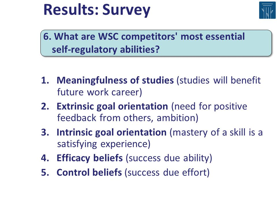 1. Meaningfulness of studies (studies will benefit future work career) 2. Extrinsic goal orientation (need for positive feedback from others, ambition