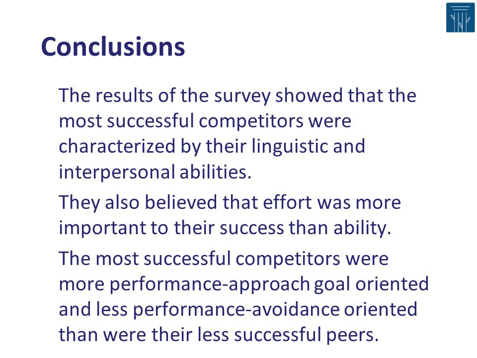 The results of the survey showed that the most successful competitors were characterized by their linguistic and interpersonal abilities. They also be