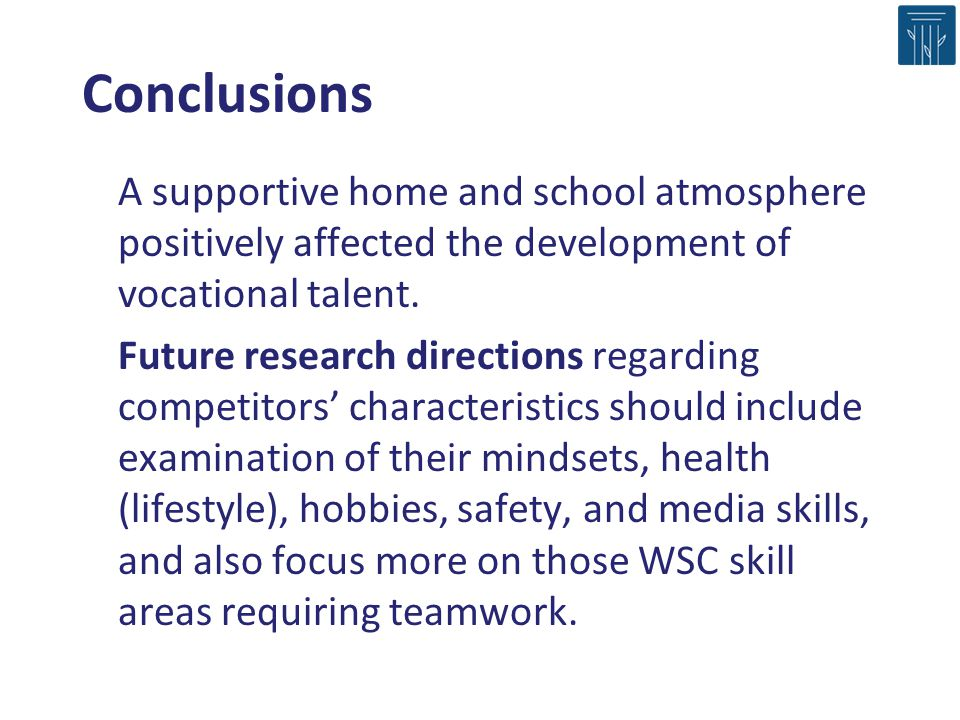 A supportive home and school atmosphere positively affected the development of vocational talent. Future research directions regarding competitors cha