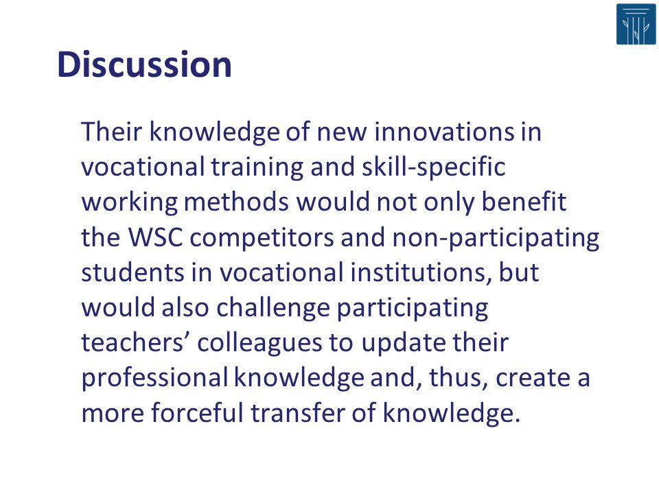 Their knowledge of new innovations in vocational training and skill-specific working methods would not only benefit the WSC competitors and non-partic