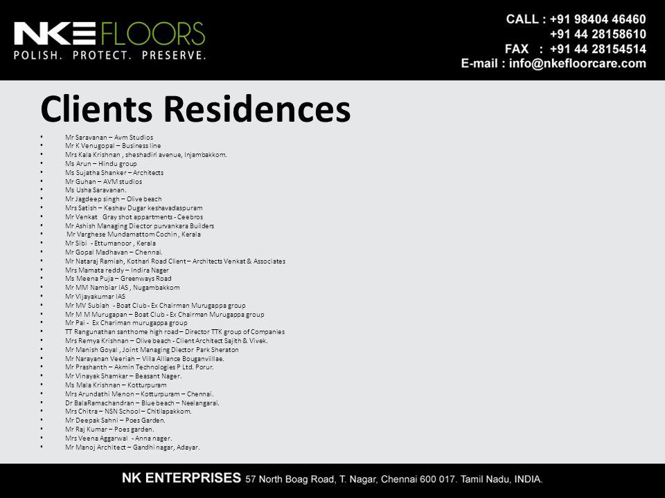 Clients Residences Mr Saravanan – Avm Studios Mr K Venugopal – Business line Mrs Kala Krishnan, sheshadiri avenue, Injambakkom.