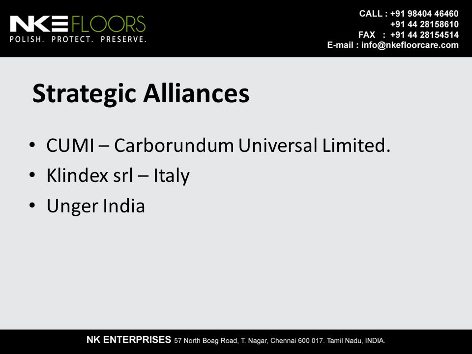 Strategic Alliances CUMI – Carborundum Universal Limited. Klindex srl – Italy Unger India