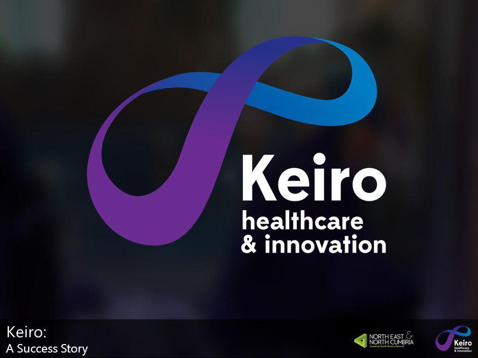 Keiro: A Success Story… Alistair McDonald Business relationships Director, Keiro Keiro: A Success Story