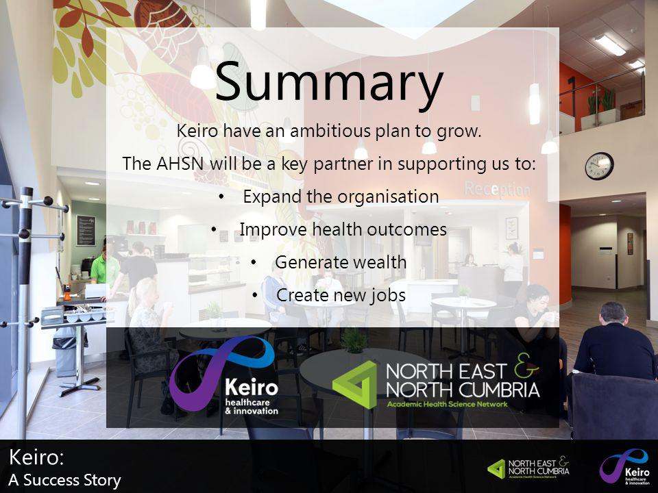 The Gateway Regaining and Retaining Independence Summary Keiro have an ambitious plan to grow.