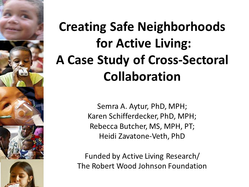 Background Cross-sectoral collaboration is a key lever for creating safe, activity-friendly neighborhoods Current scholarship in sustainability science 1 suggests that cross-sectoral collaboration can span boundaries between different academic disciplines and municipal departments 1 Cash D, Clark WC, Alcock F, et al.