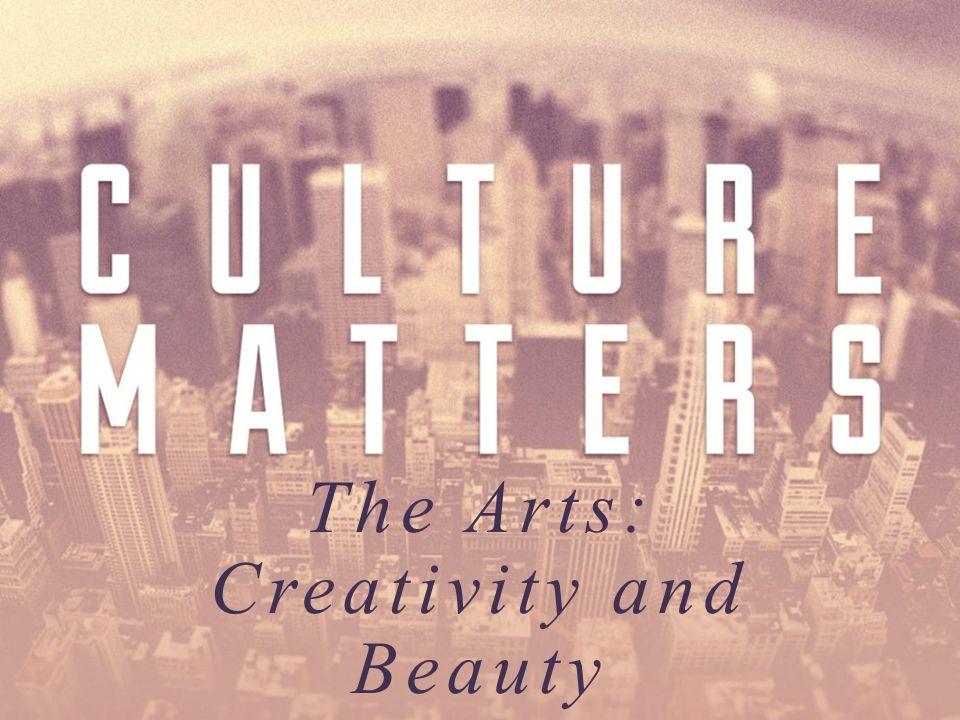 The Arts: Creativity and Beauty