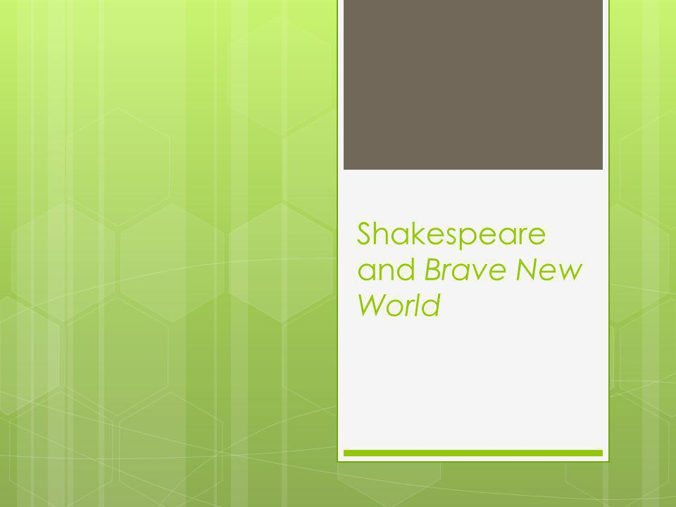 Shakespeare and Brave New World