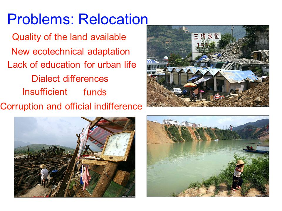 Problems: Relocation Quality of the land available New ecotechnical adaptation Lack of education for urban life Dialect differences Insufficient Corruption and official indifference funds
