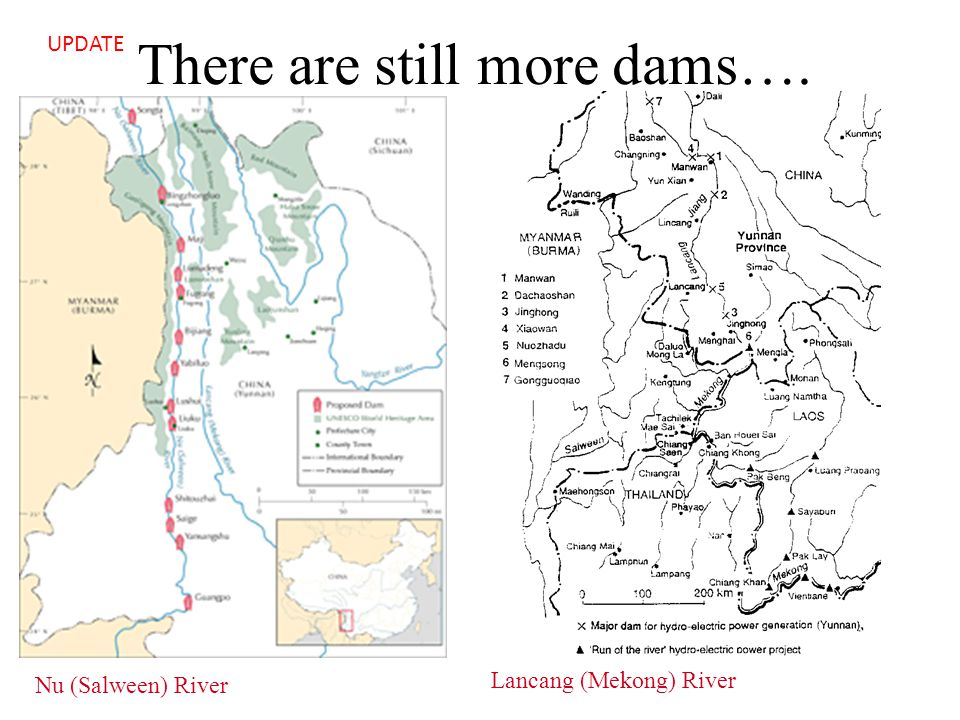 There are still more dams…. Nu (Salween) River Lancang (Mekong) River UPDATE