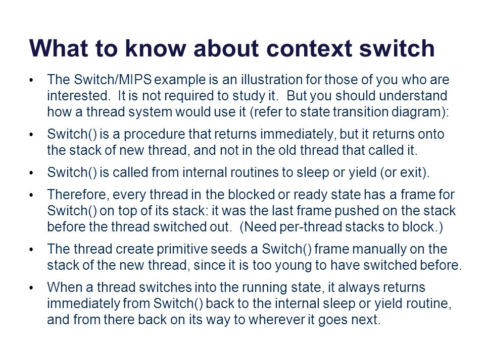 What to know about context switch The Switch/MIPS example is an illustration for those of you who are interested. It is not required to study it. But