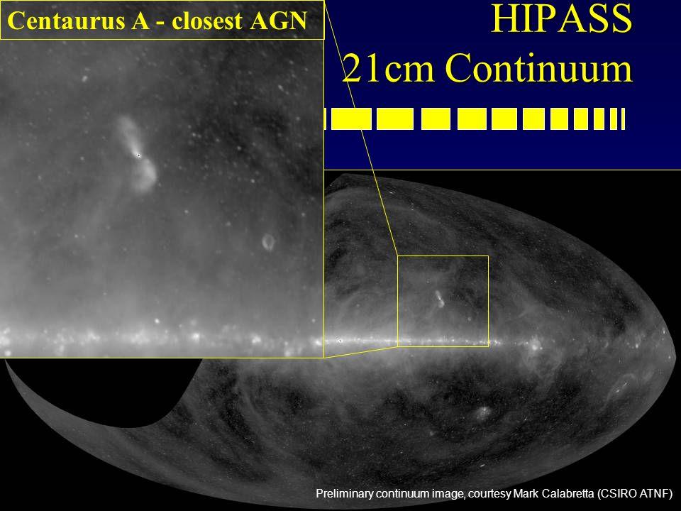 48 HIPASS 21cm Continuum Preliminary continuum image, courtesy Mark Calabretta (CSIRO ATNF) Centaurus A - closest AGN