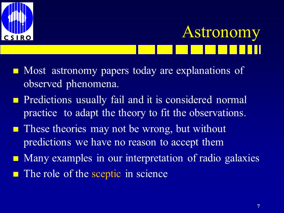 Astronomy n Most astronomy papers today are explanations of observed phenomena.