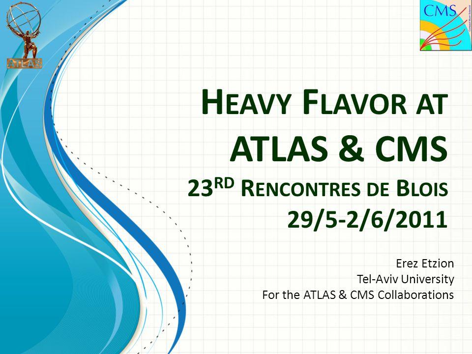 Open Charm Rencontres de Blois, 30/05/11Heavy Flavor @ ATLAS & CMS, E. Etzion22