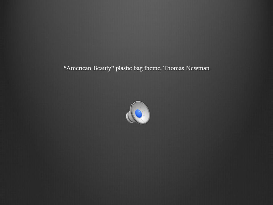 American Beauty plastic bag theme, Thomas Newman