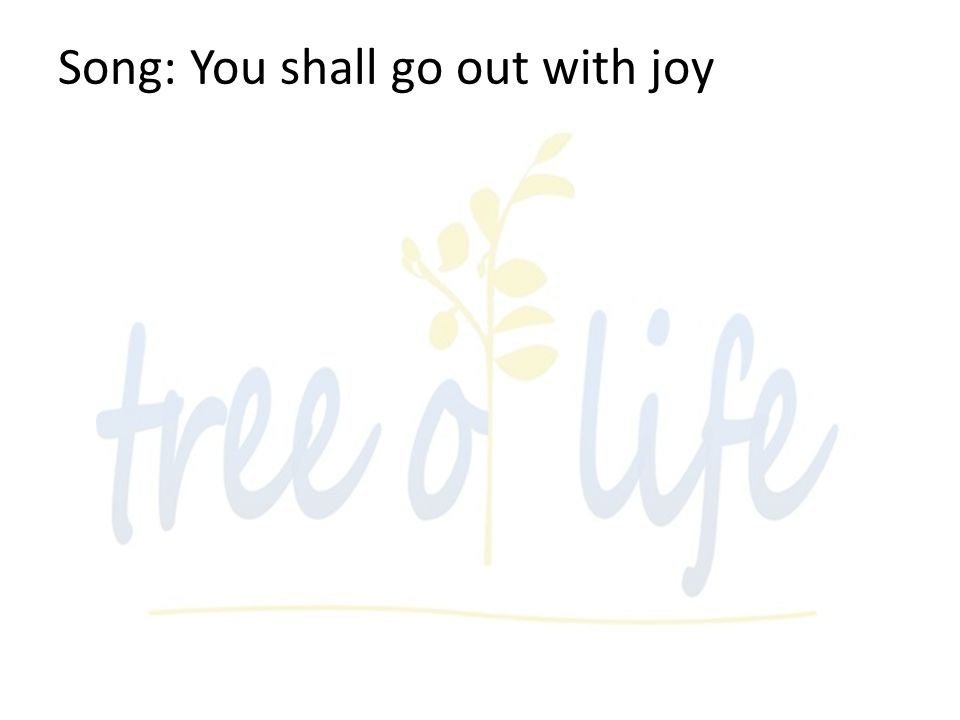 Song: You shall go out with joy