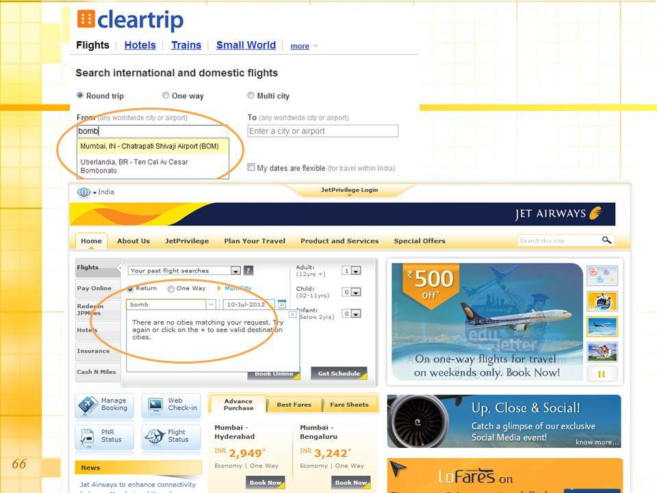© IDC, IIT Bombay Product should give good feedback Display current status Timely responses Product should not induce errors Flash Action Script Jet Airways Product should tolerate users errors –Forgiving interface Accept any date format 5 Error-free Use Parameters 66